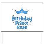 1st Birthday Prince EVAN! Yard Sign
