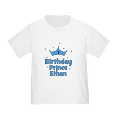 1st Birthday Prince ETHAN! Toddler T-Shirt