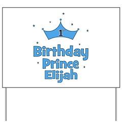 1st Birthday Prince ELIJAH! Yard Sign