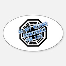 Do Not Mistake Coincidence for Fate Sticker (Oval)