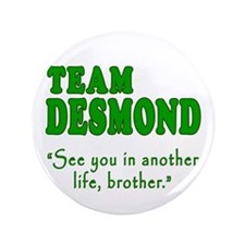 "TEAM DESMOND with Quote 3.5"" Button"