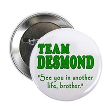 "TEAM DESMOND with Quote 2.25"" Button"