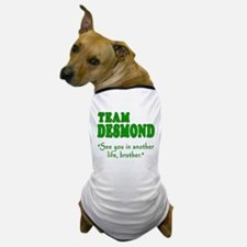 TEAM DESMOND with Quote Dog T-Shirt