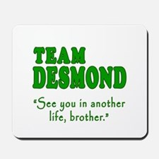 TEAM DESMOND with Quote Mousepad