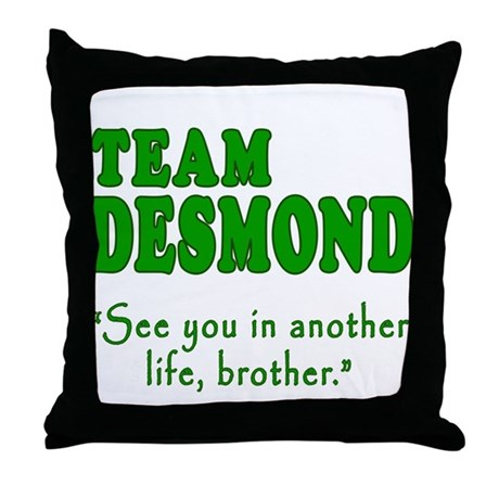 TEAM DESMOND with Quote Throw Pillow