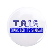 "Thank God It's Shabbat! 3.5"" Button (100 pack"