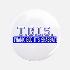 "Thank God It's Shabbat! 3.5"" Button"