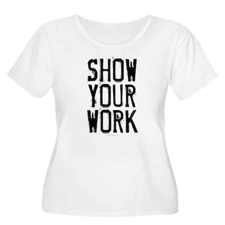 Show Your Work Women's Plus Size Scoop Neck T-Shir