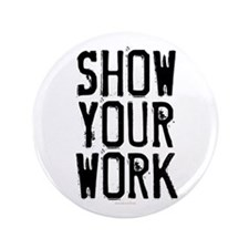 "Show Your Work 3.5"" Button"