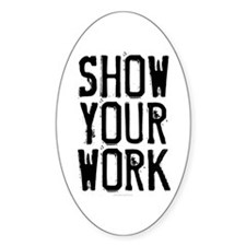Show Your Work Decal
