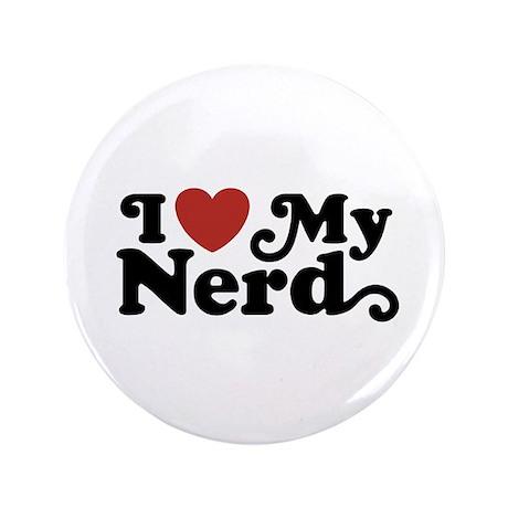 """I Love My Nerd 3.5"""" Button"""