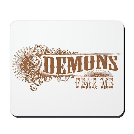 Demons Fear Me Mousepad
