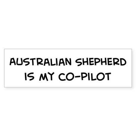 Co-pilot: Australian Shepherd Bumper Sticker