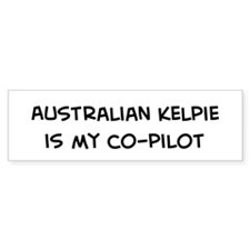 Co-pilot: Australian Kelpie Bumper Bumper Sticker