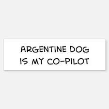 Co-pilot: Argentine Dog Bumper Bumper Bumper Sticker