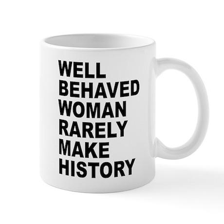 WELL BEHAVED WOMAN RARELY MAK Mug