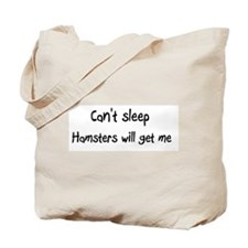 Can't sleep, Hamsters will ge Tote Bag