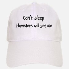 Can't sleep, Hamsters will ge Baseball Baseball Cap