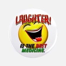 """Laughter is the Best Medicine 3.5"""" Button"""