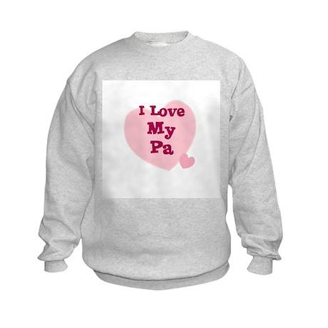 I Love My Pa Kids Sweatshirt