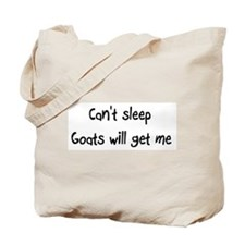 Can't sleep Goats will get me Tote Bag