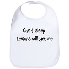 Can't sleep Lemurs will get m Bib
