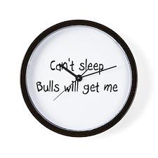 Can't sleep Bulls will get me Wall Clock