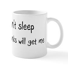 Can't sleep Chipmunks will ge Mug