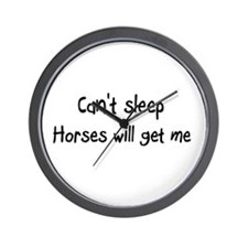 Can't sleep Horses will get m Wall Clock