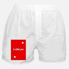 I Miss You Boxers Boxer Shorts Underwear