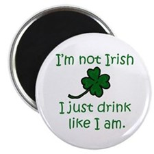 Drink like I'm Irish Magnet