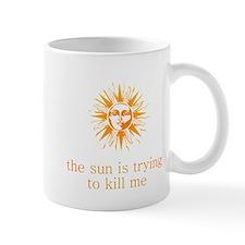 The Sun is Trying to Kill Me Mug