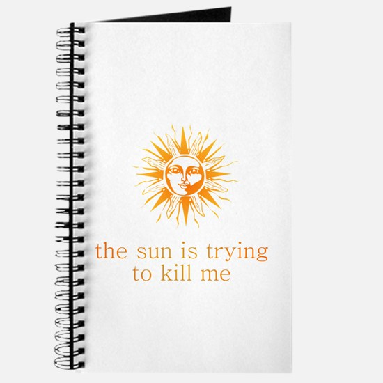 The Sun is Trying to Kill Me Journal