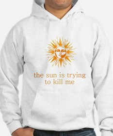 The Sun is Trying to Kill Me Jumper Hoody