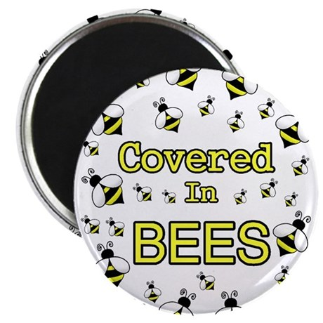 COVERED IN BEES Magnet