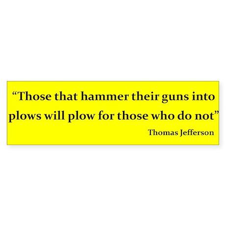 THOSE THAT HAMMER THEIR GUNS INTO...