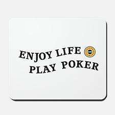 Enjoy Life Play Poker Mousepad