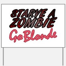 Starve a Zombie Yard Sign
