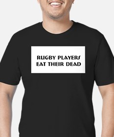 """Rugby Players Eat..."" T-Shirt"