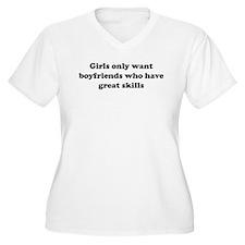 Girls only want boyfriends wi T-Shirt