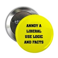 "ANNOY A LIBERAL USE FACTS AND LOGIC 2.25"" Button"