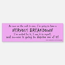 Nervous Breakdown Bumper Bumper Bumper Sticker
