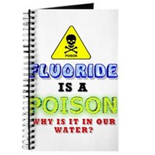 FLUORIDE IS A POISON Journal