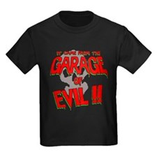 It Came From The GARAGE OF EVIL!! T-Shirt