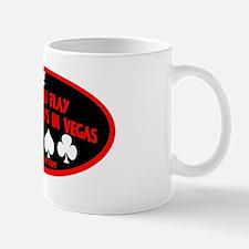 What You Play In Vegas Mug