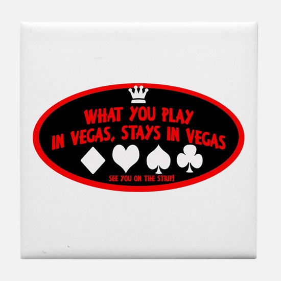What You Play In Vegas Tile Coaster