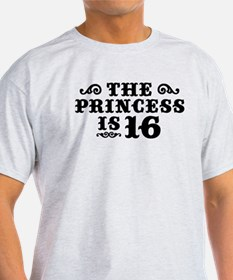 The Princess is 16 T-Shirt