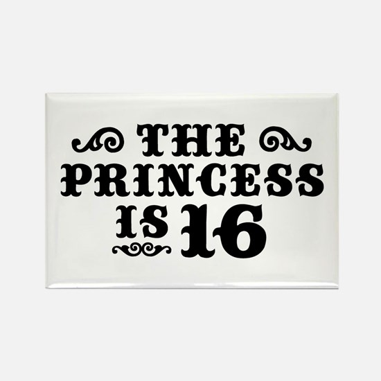 The Princess is 16 Rectangle Magnet