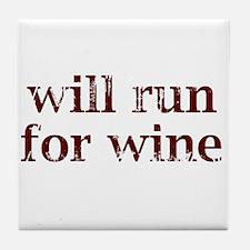 Will Run for Wine Tile Coaster