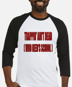 Trappin' Ain't Dead Baseball Jersey